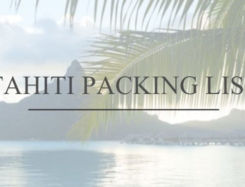 Tahiti Packing List – Preparing for your Trip in Paradise